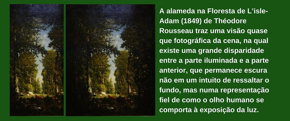 A alameda na Floresta de L'isle- Adam (1849) de Théodore Rousseau traz uma visão quase que fotográfica da cena, na qual existe uma grande disparidade entre a parte iluminada e a parte anterior, que permanece es (2).jpg