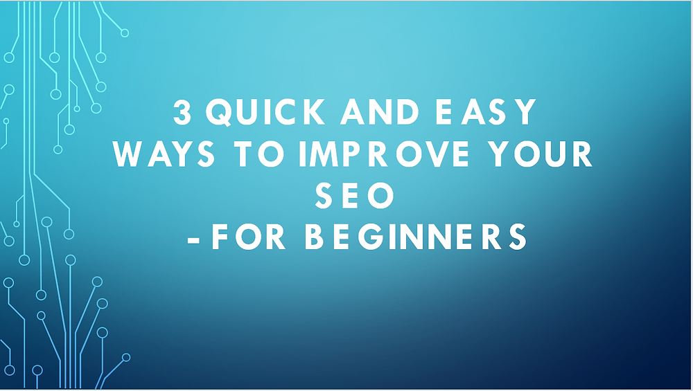 A simple 3 step guide to imporve your SEO today