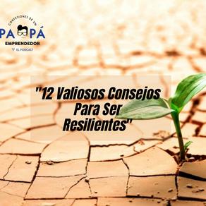 12 Valiosos Consejos Para Ser Resilientes