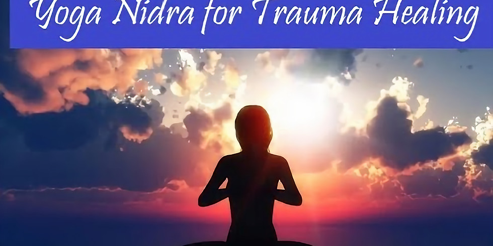 Yoga Nidra:  Tools for Trauma, Recovery and Empowerment