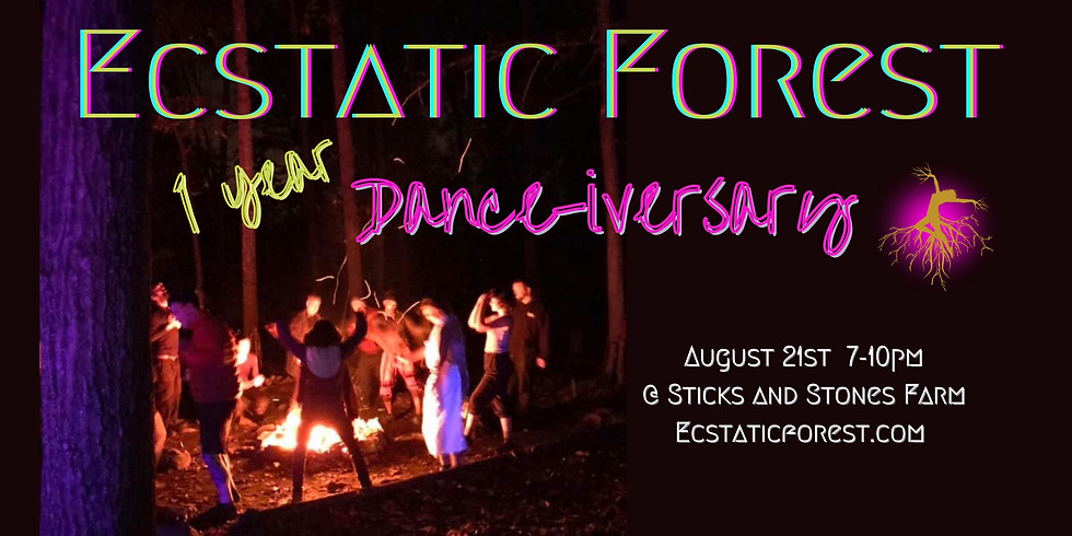 Ecstatic Forest One Year DANCE-iversary!!