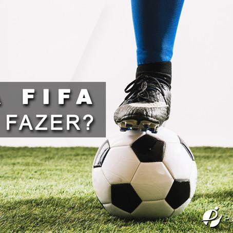 Data FIFA. O que fazer?