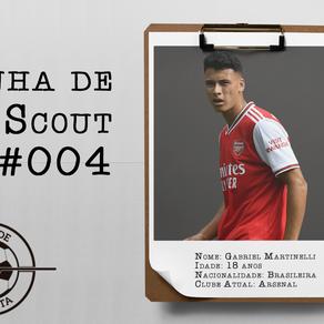Linha de Scout #004 - Gabriel Martinelli