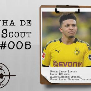 Linha de Scout #005 - Jadon Sancho