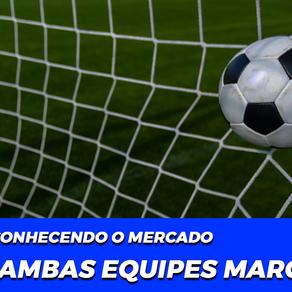 """Conhecendo o Mercado """"Ambas Equipes Marcam"""""""