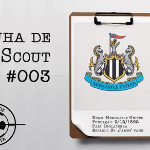 Linha de Scout #003 - NewCastle United