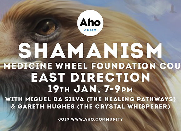 East Direction: Medicine Wheel Foundation Course, 19th Jan. 7-9pm