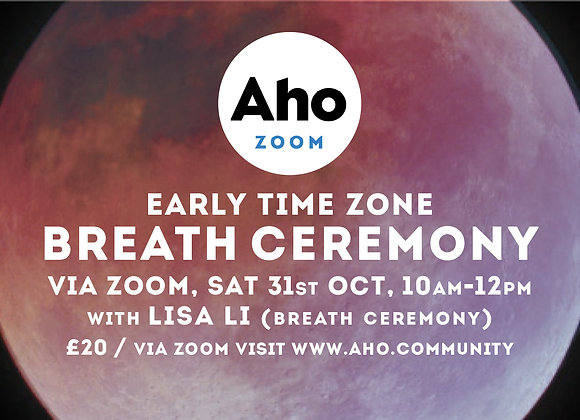 Early Time Zone, Breath Ceremony with Lisa Li via Zoom, Sat 31st Oct, 10am-12pm