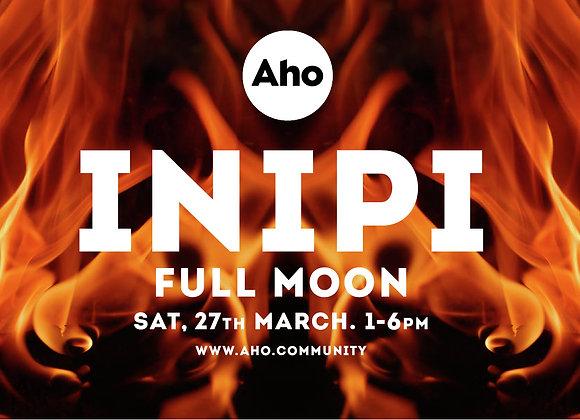 INIPI: Full Moon, Sat 27th March, 1-6pm