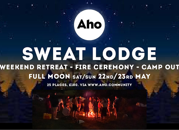 Sweat Lodge: Weekend Retreat - Fire Ceremony - Camp Out. 22nd -23rd May.