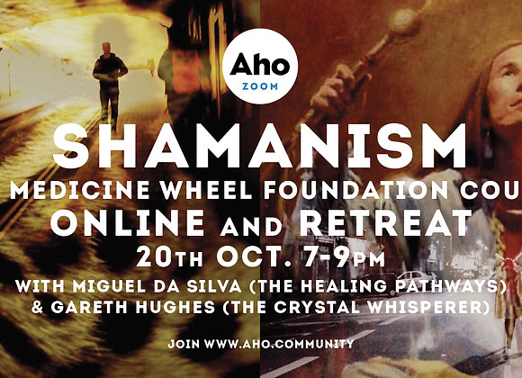 Shamanism and the Medicine Wheel Foundation Course, 20th Oct, 7-9pm