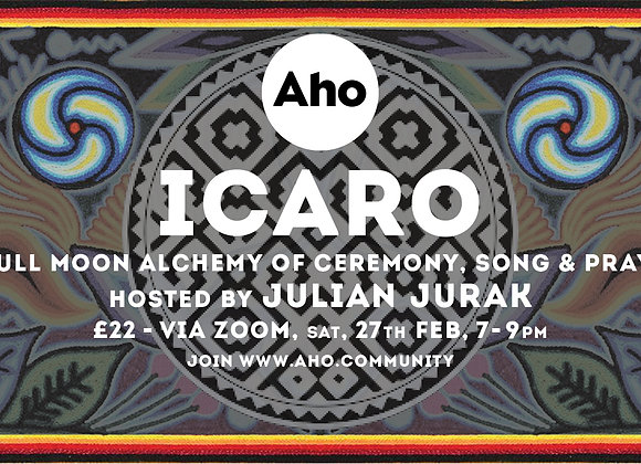 ICARO: an evening of ceremony, song and prayer via Zoom. Sat 27th Feb, 7-9pm