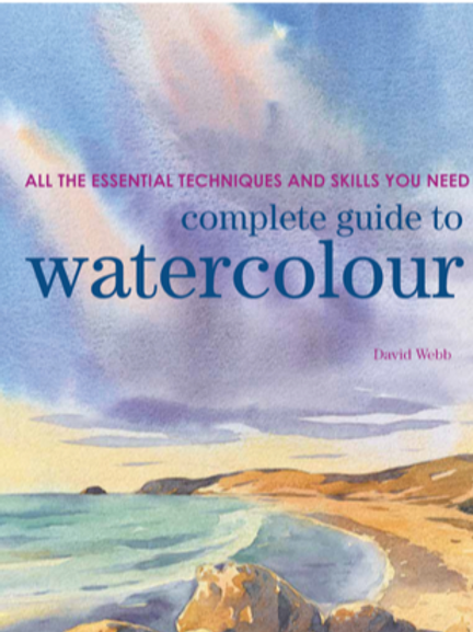 Complete Guide to Watercolour by David Webb