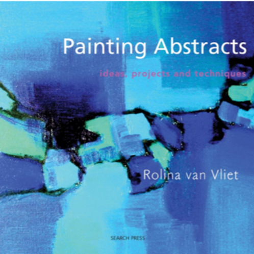 Painting Abstracts by Rolina van Vliet