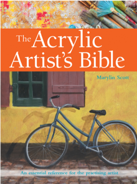 The Acrylic Artist's Bible by Marylin Scott