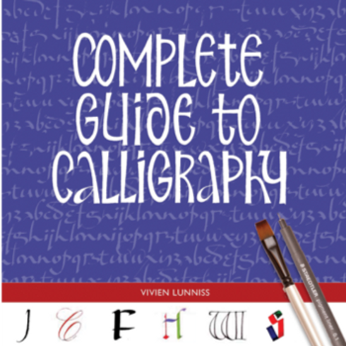 Complete Guide to Calligraphy by Vivien Lunniss