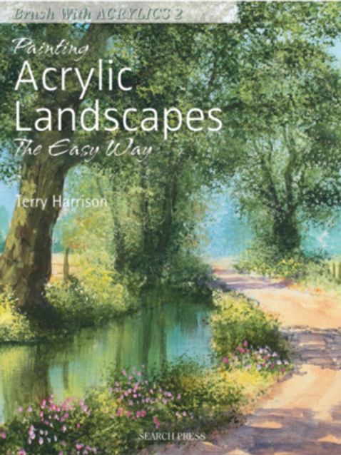 Painting Acrylic Landscapes the Easy Way by Terry Harrison