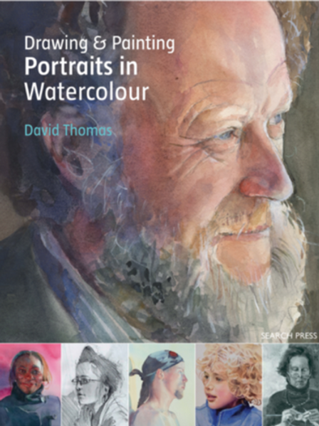 Drawing & Painting Portraits in Watercolour by David Thomas