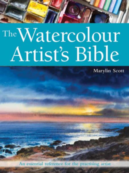 The Watercolour Artist's Bible by Marilyn Scott