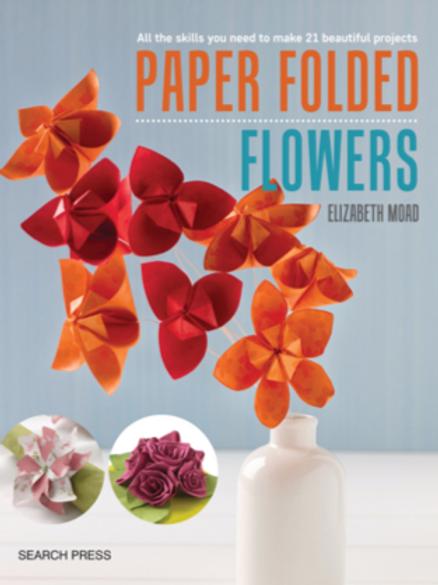 Paper Folded Flowers by Elizabeth Moad