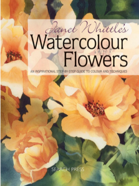 Janet Whittle's Watercolour Flowers by Janet Whittle