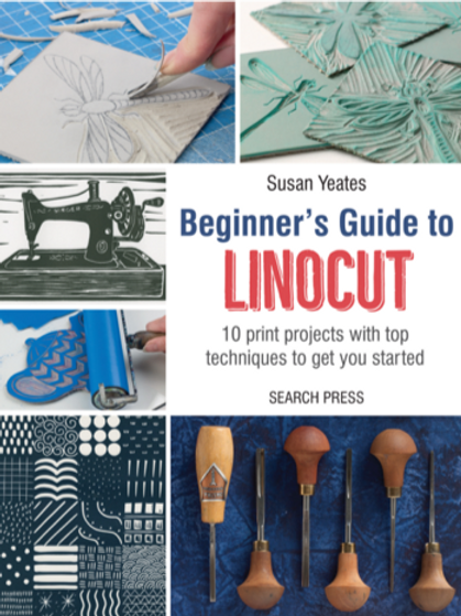 Beginner's Guide to Linocut by Susan Yeates