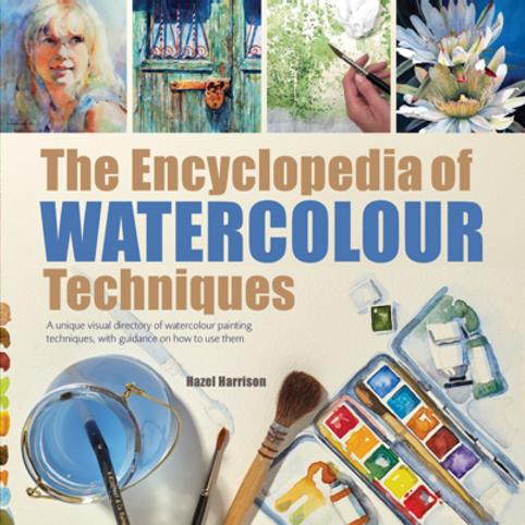 The Encyclopedia of Watercolour Techniques by Hazel Harrison