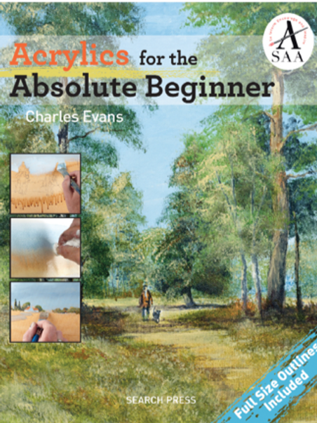 Acrylics for the Absolute Beginner by Charles Evans
