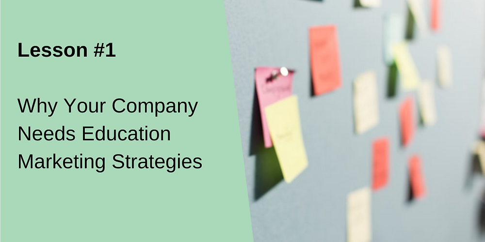 why your company needs education marketing strategies