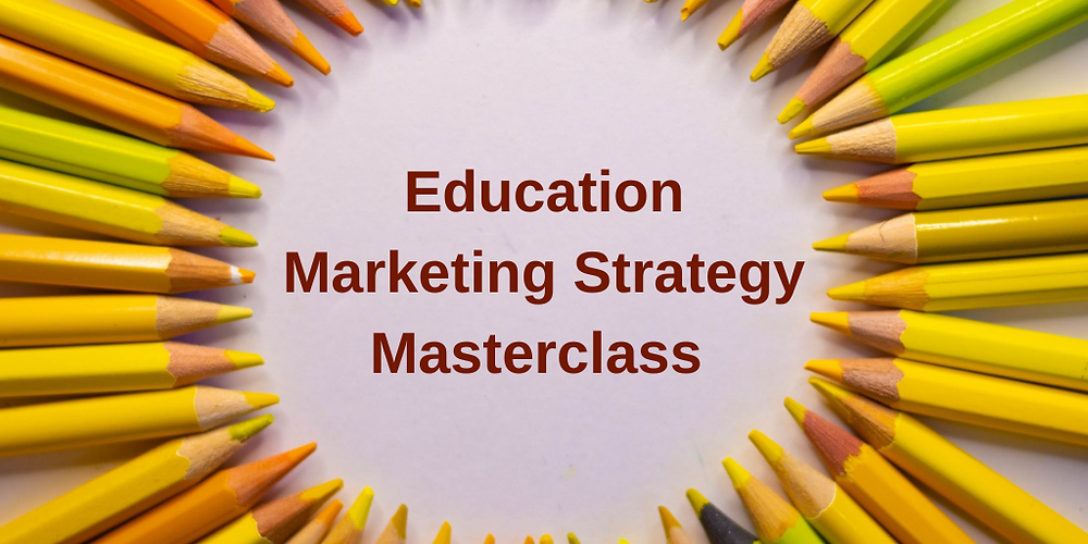 education marketing strategy masterclass