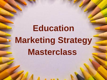 Why Your Company Needs Education Marketing Strategies: a Masterclass