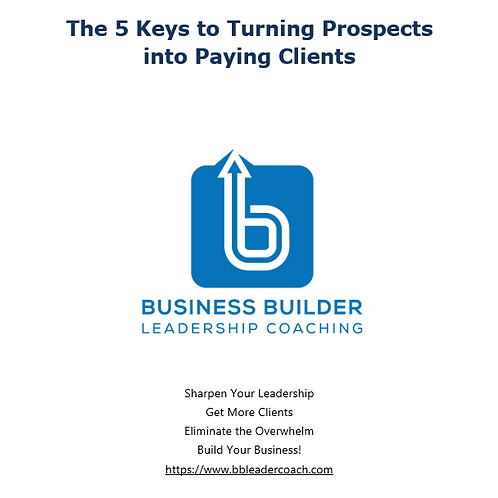 5 Keys to Turning Prospects into Paying Clients