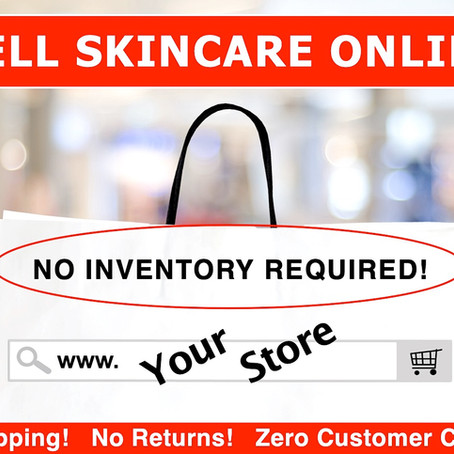Sell Skincare Online with ZERO Inventory Required