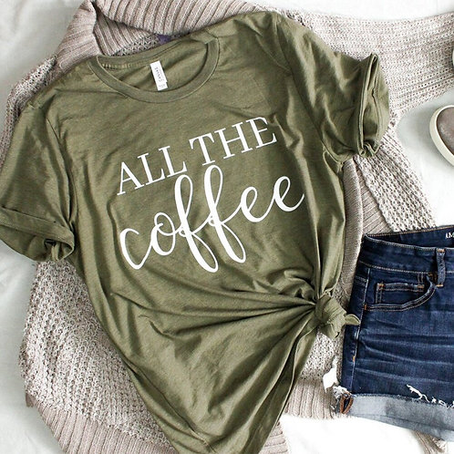 Funny All the Coffee Shirt Female Cute Letters Print Graphic Tees