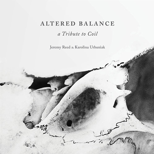 Altered Balance - A Tribute to Coil by J. Reed & K. Urbaniak