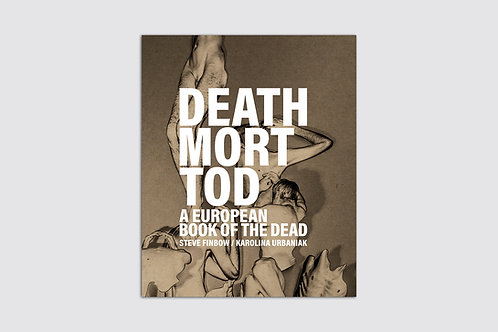 Death Mort Tod - A European Book of the Dead