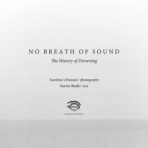 No Breath of Sound by  Karolina Urbaniak & Martin Bladh