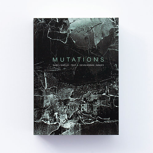 Mutations by Gary J. Shipley & Devin Horan