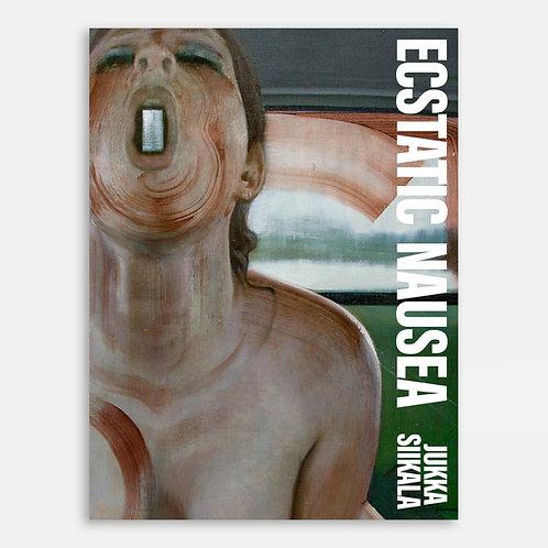 Ecstatic Nausea by Jukka Siikala