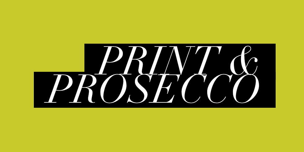 PRINT YOUR OWN FABRIC - PRINT & PROSECCO JULY