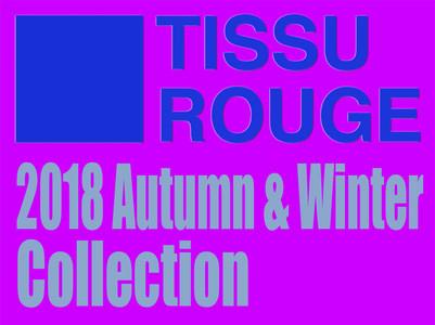 TISSU ROUGE 2018 Autumn/Winter Collection