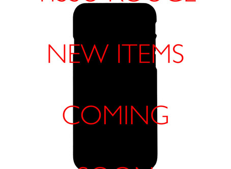 New Items Coming Soon