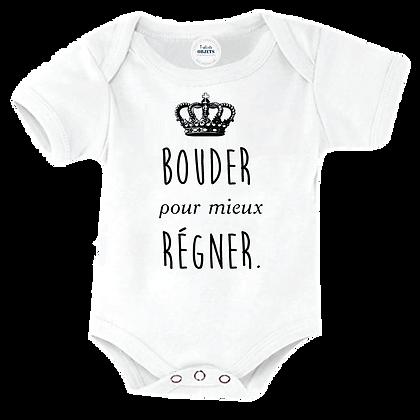 """Body bebe marqué : """"Bouder pour mieux régner"""" imprimé avec des encres eco-solavnts"""