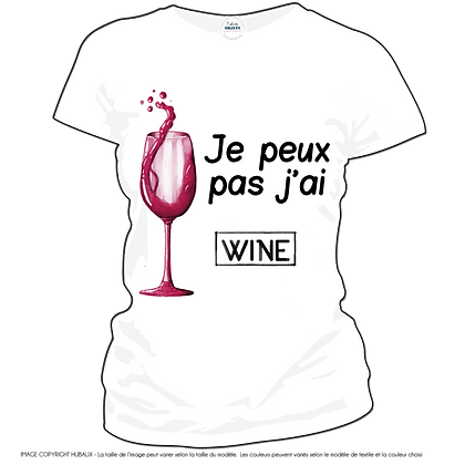 """""""J'peux pas j'ai WINE"""" avec image d'un verre de vin rouge sur un tshirt à 11,99€"""