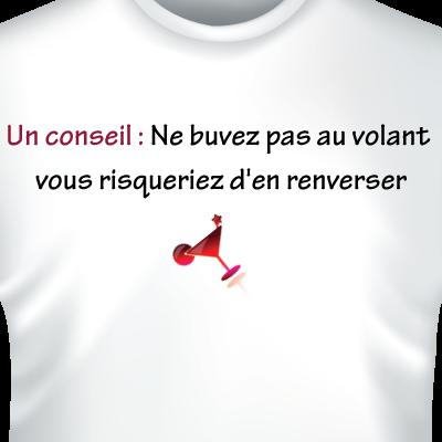 un-conseil-ne-buvez-pas-au-volant-vous-risqueriez-den-renverser-zoom-t-shirt