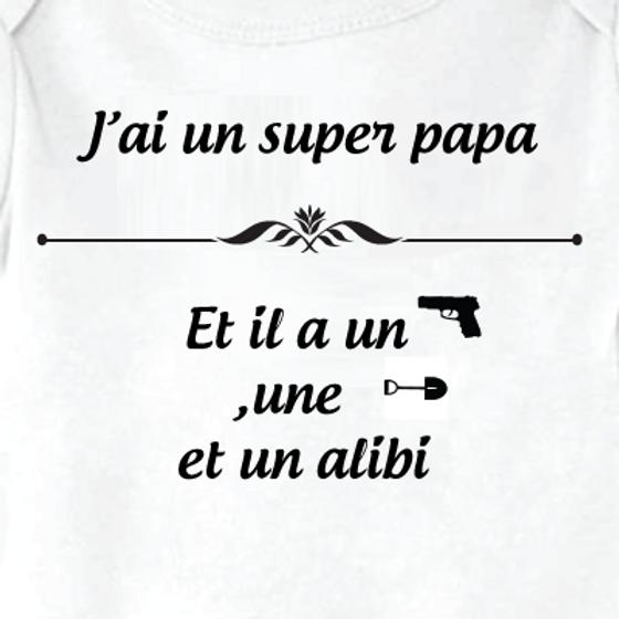 J'ai un super papa, et il a un flingue, une pèle et un alibi