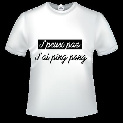 JE PEUX PAS  j'ai ping pong