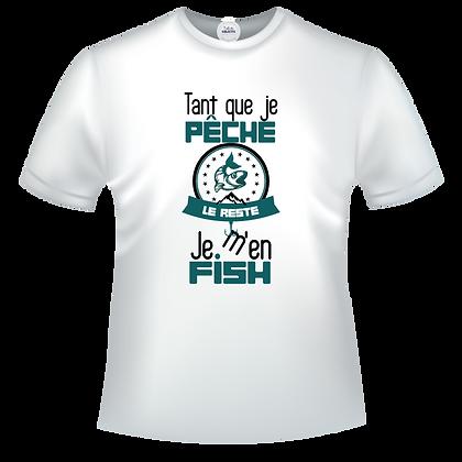 T-shirt impression eco-solvant humour Tan que je pêche le reste je m'en fish