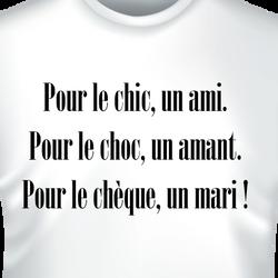 Pour-le-chic-un-ami-Pour-le-choc-un-amant-Pour-le-cheque-un-mari-zoom-tshirts
