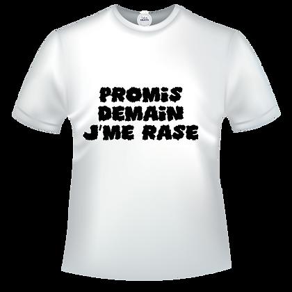 Promis, Demain, J'me rase Tshirt humour pas cher
